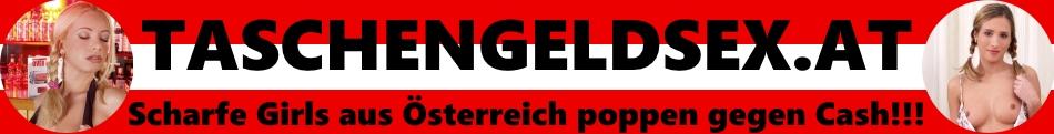 Taschengeldsex Österreich – sexy Girls bieten Sex gegen TG